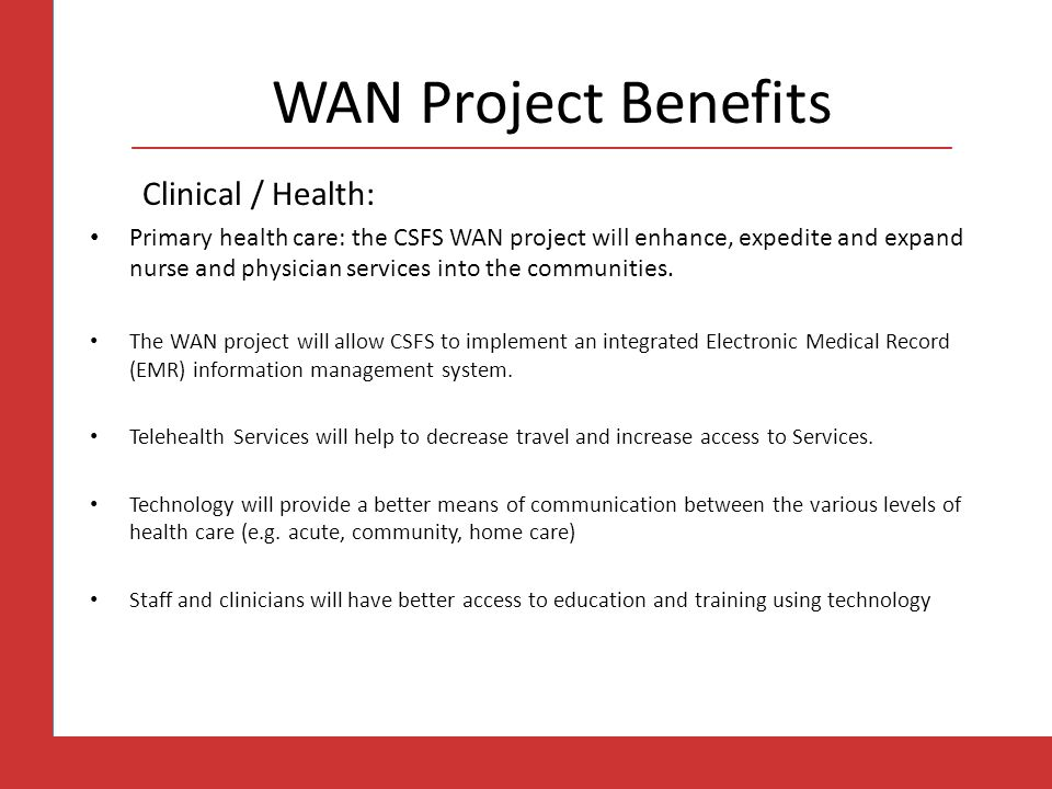 WAN Project Benefits Clinical / Health: