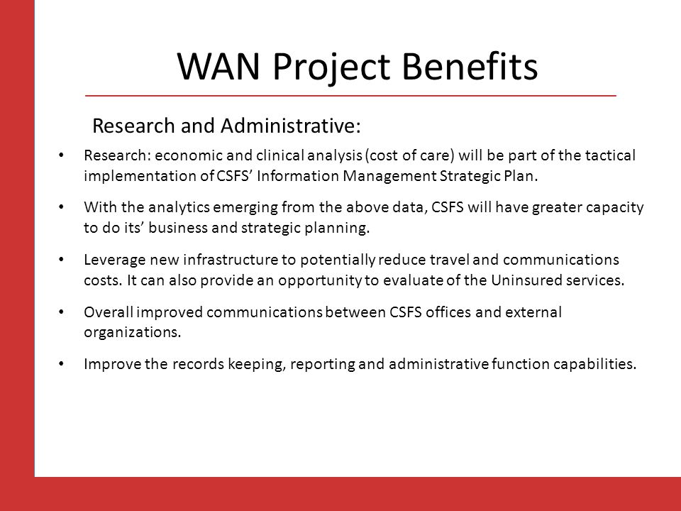 WAN Project Benefits Research and Administrative: