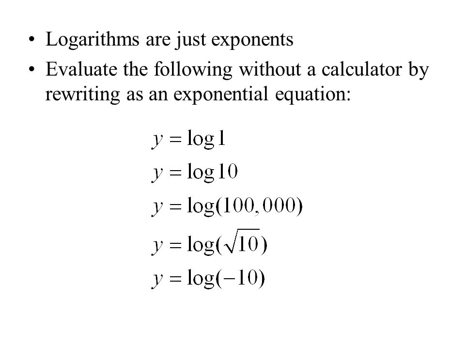 Logarithms are just exponents