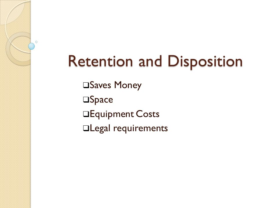 Retention and Disposition