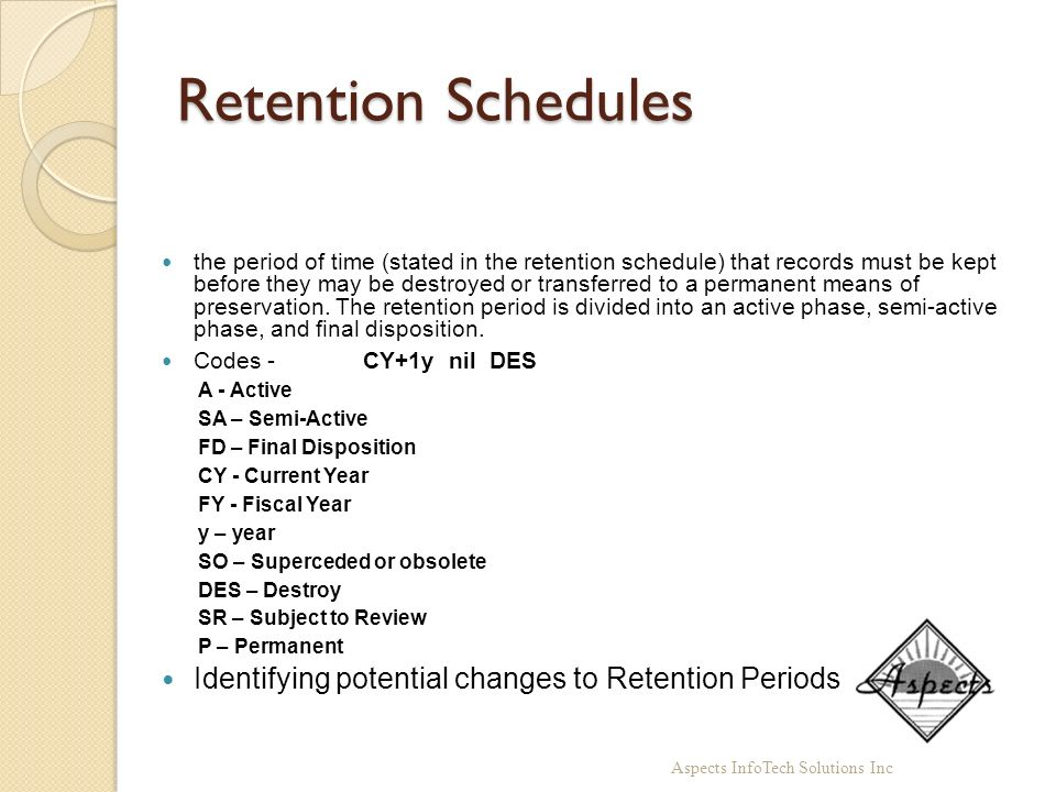 Retention Schedules Identifying potential changes to Retention Periods