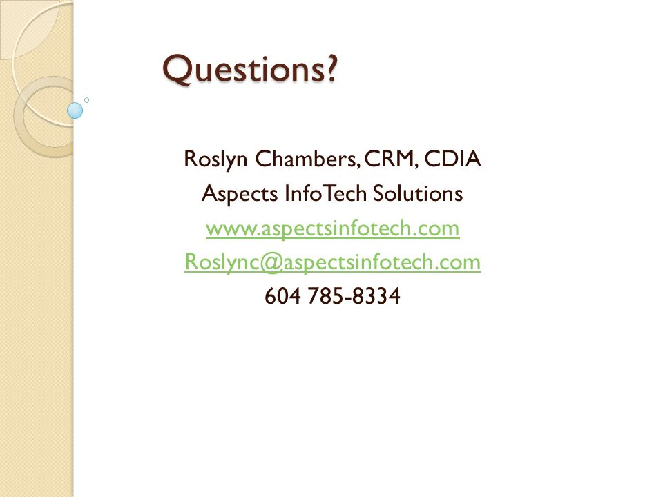 Questions Roslyn Chambers, CRM, CDIA Aspects InfoTech Solutions