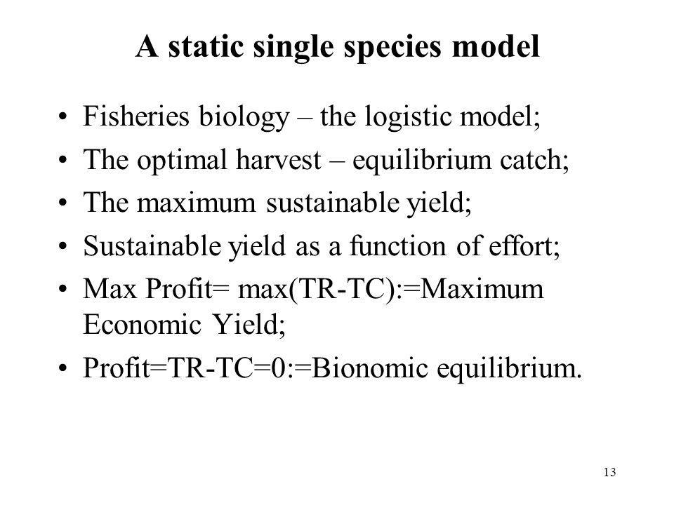 A static single species model