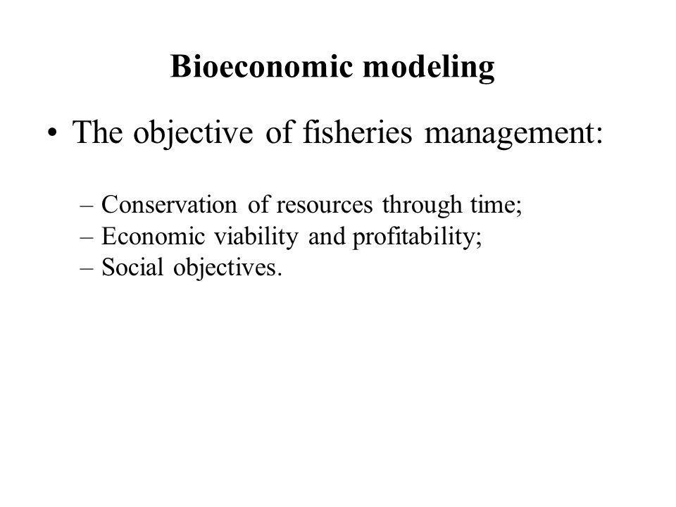 The objective of fisheries management: