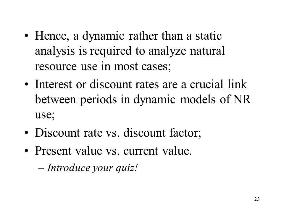 Discount rate vs. discount factor; Present value vs. current value.