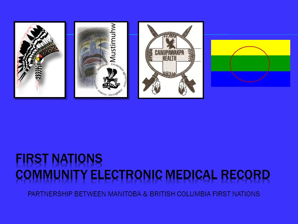 FIRST NATIONS COMMUNITY ELECTRONIC medical RECORD