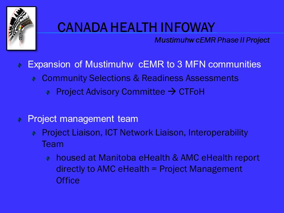 CANADA HEALTH INFOWAY Expansion of Mustimuhw cEMR to 3 MFN communities