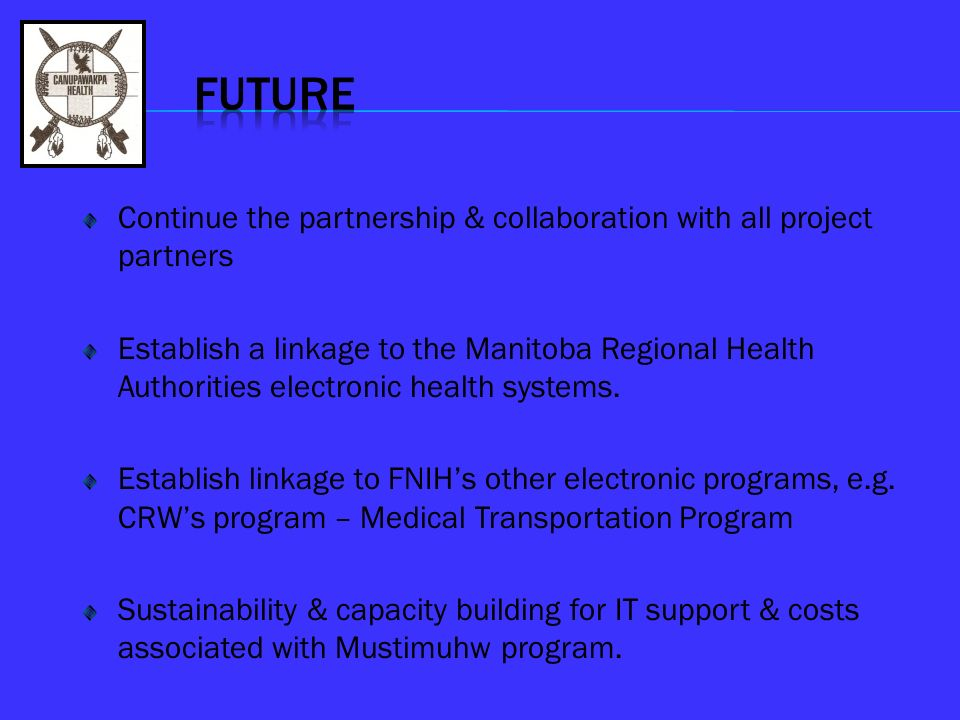 future Continue the partnership & collaboration with all project partners.