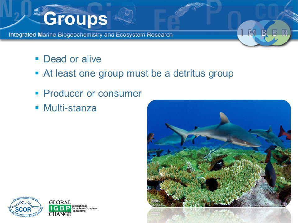 Groups Dead or alive At least one group must be a detritus group