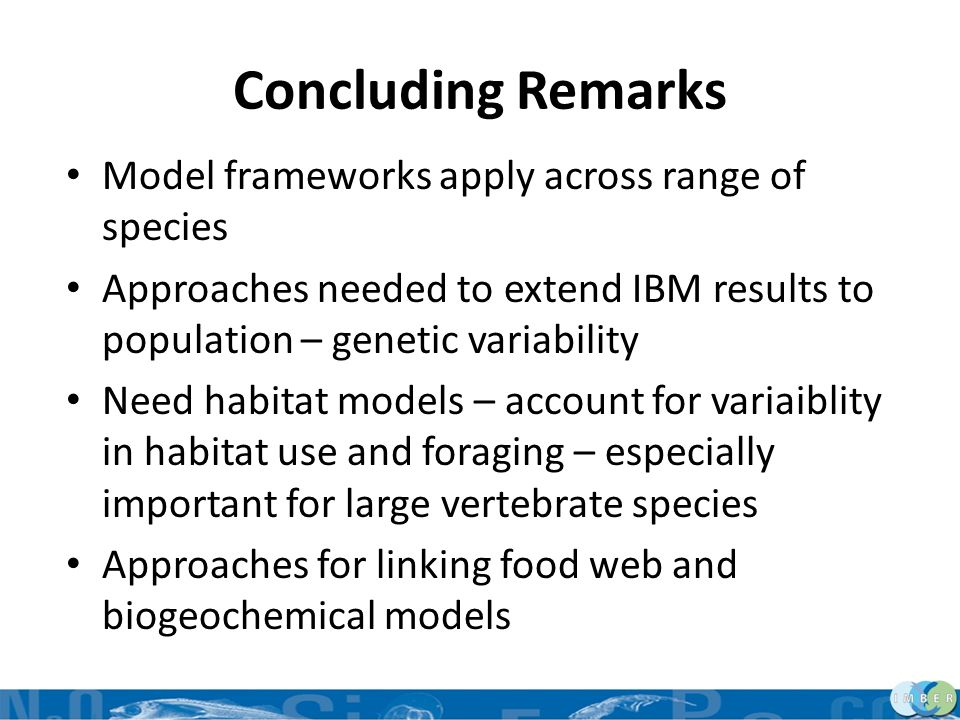 Concluding Remarks Model frameworks apply across range of species