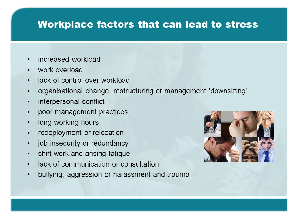 factors which lead to stress in the workplace A review on ergonomic factors that lead to stress in manufacturing industry  four factors as well as  manufacturers regarding workplace stress.
