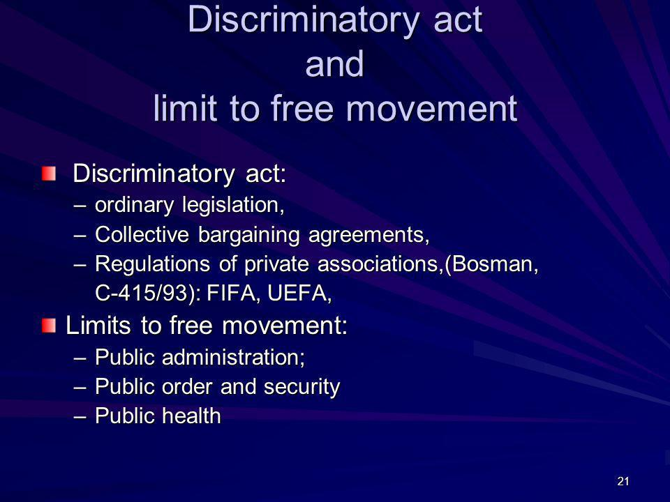 Discriminatory act and limit to free movement