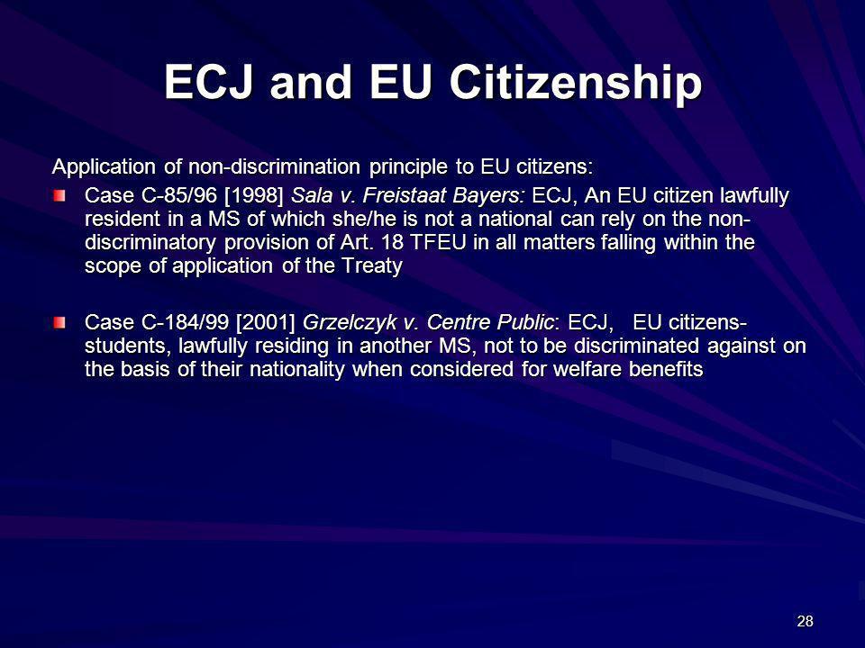 ECJ and EU Citizenship Application of non-discrimination principle to EU citizens: