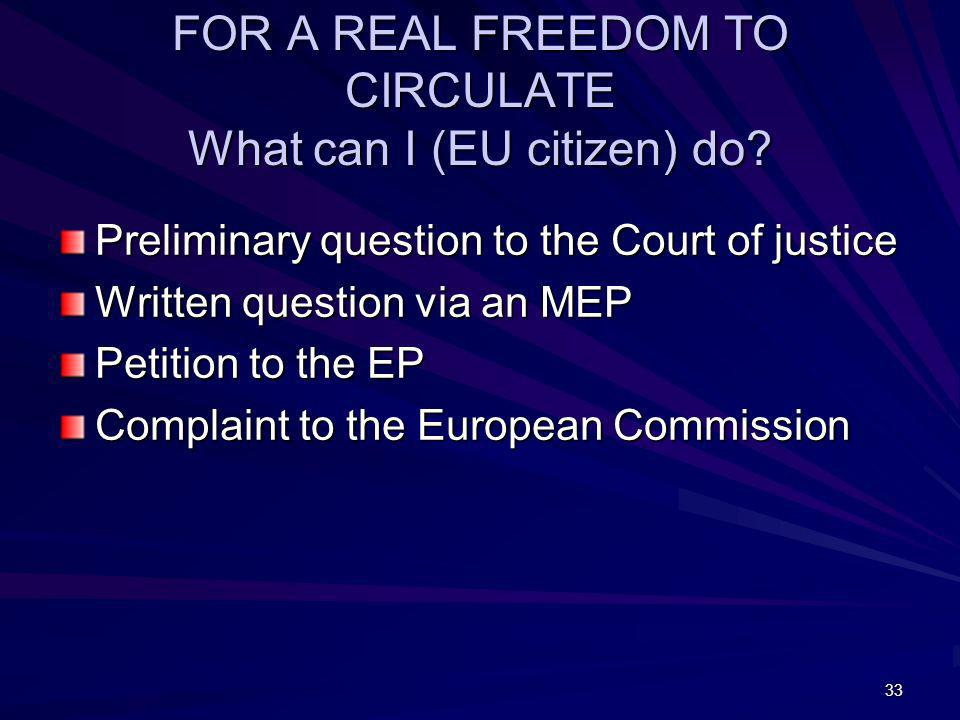 FOR A REAL FREEDOM TO CIRCULATE What can I (EU citizen) do