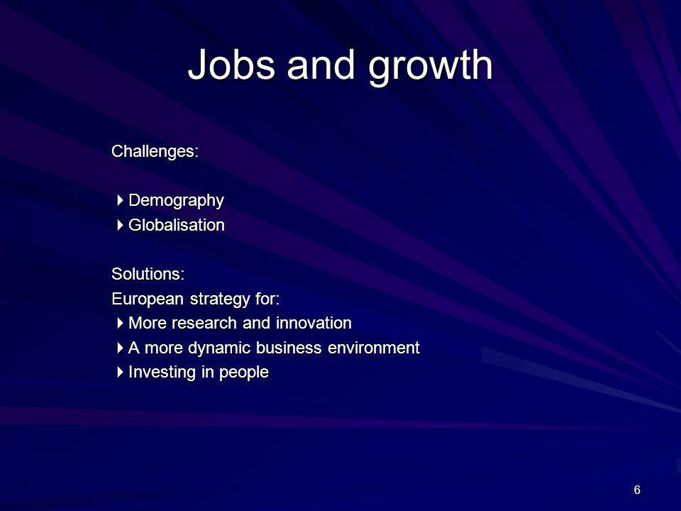 Jobs and growth Challenges: 4Demography 4Globalisation Solutions:
