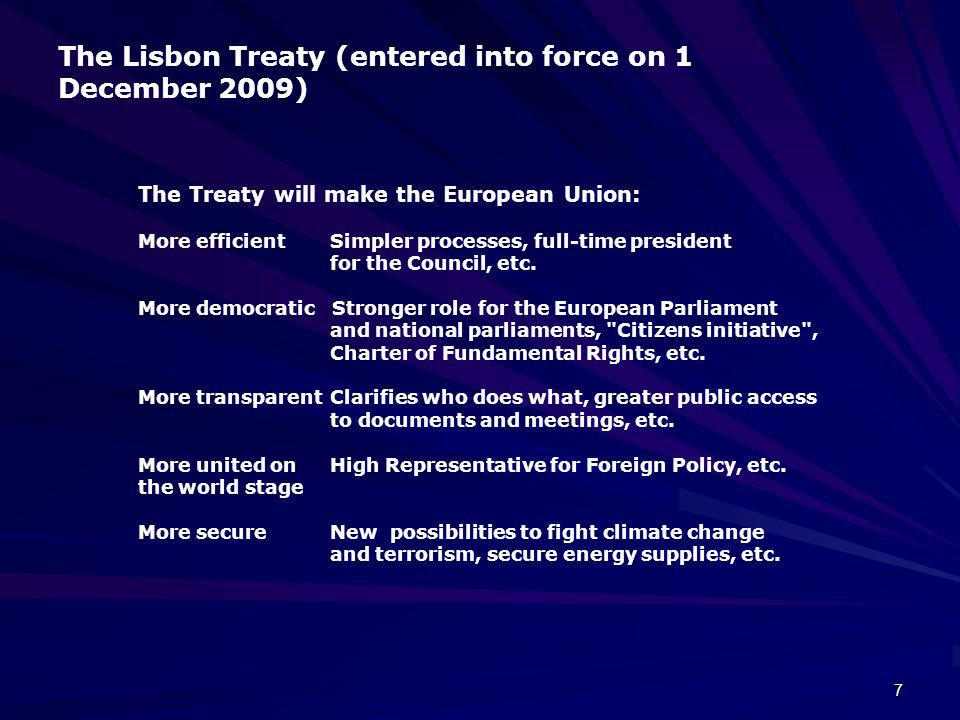 The Lisbon Treaty (entered into force on 1 December 2009)