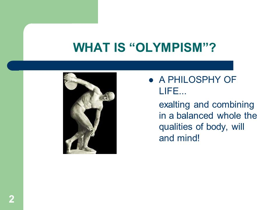 WHAT IS OLYMPISM A PHILOSPHY OF LIFE...