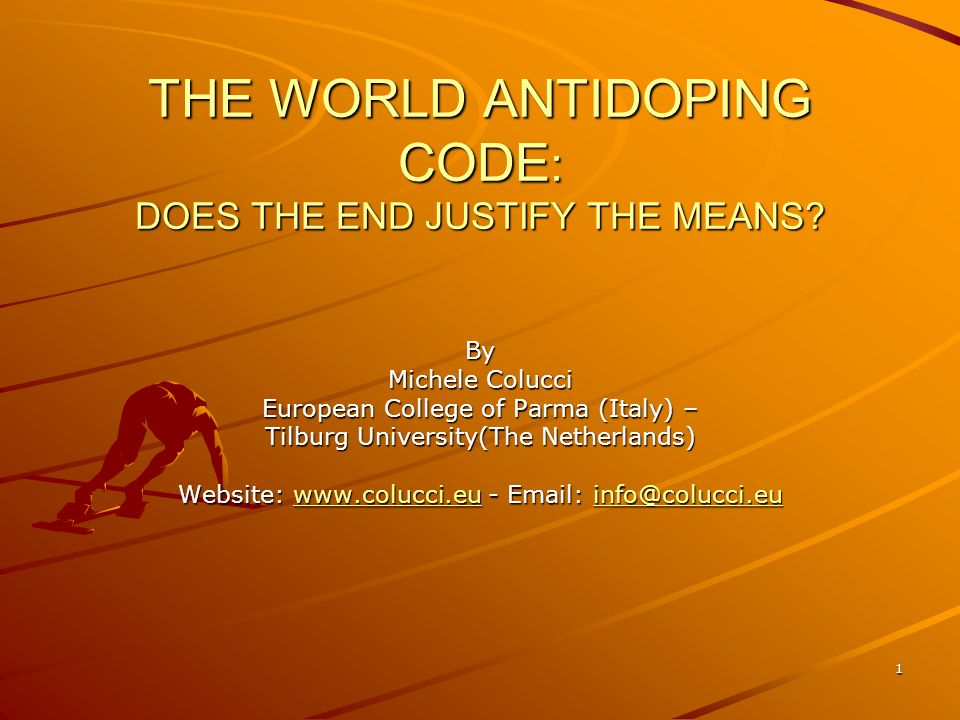 THE WORLD ANTIDOPING CODE: DOES THE END JUSTIFY THE MEANS