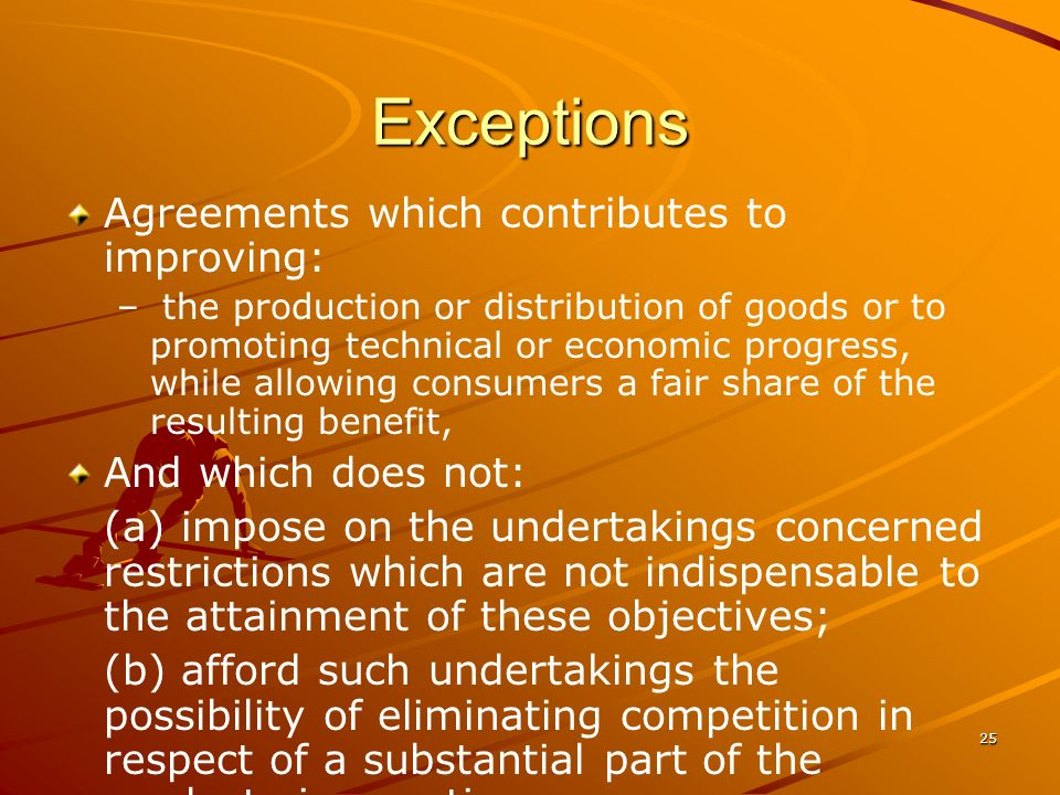 Exceptions Agreements which contributes to improving: