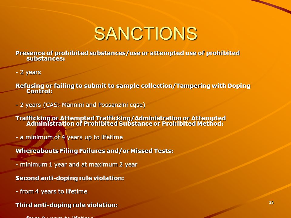 SANCTIONS Presence of prohibited substances/use or attempted use of prohibited substances: - 2 years.