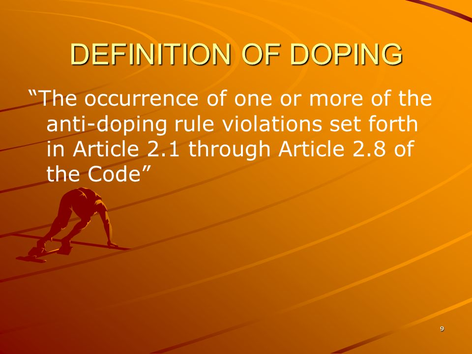 DEFINITION OF DOPING The occurrence of one or more of the anti-doping rule violations set forth in Article 2.1 through Article 2.8 of the Code