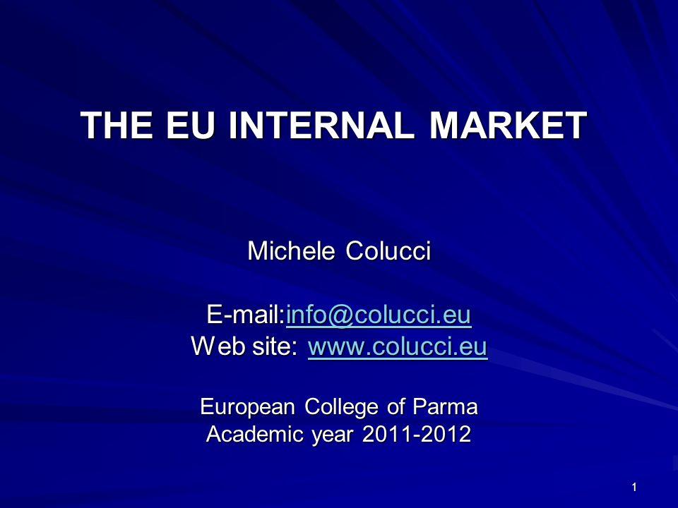THE EU INTERNAL MARKET Michele Colucci E-mail:info@colucci.eu