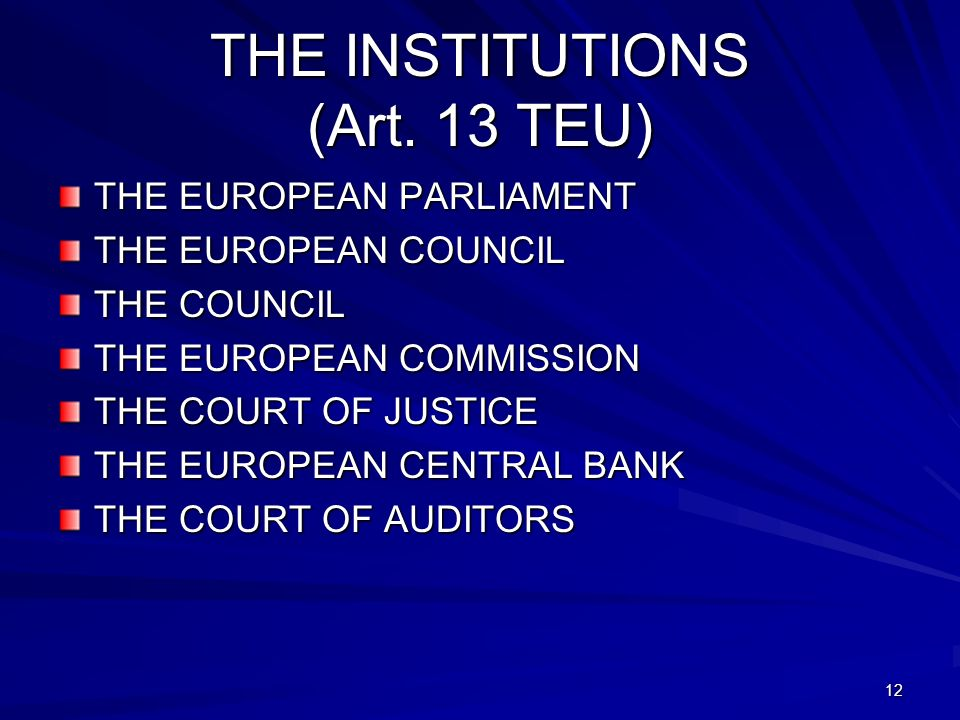 THE INSTITUTIONS (Art. 13 TEU)