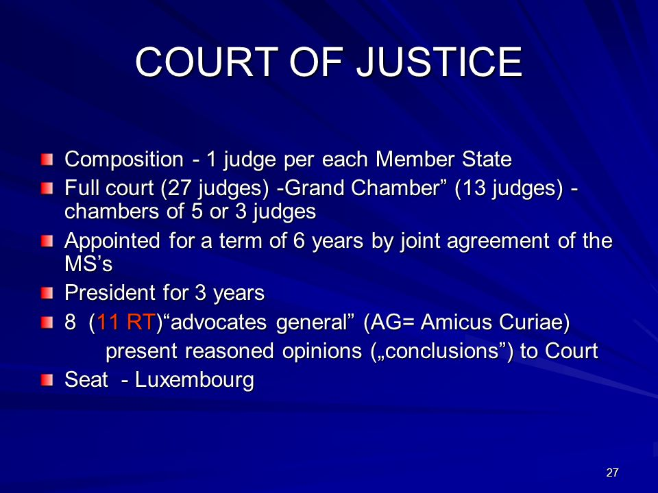 COURT OF JUSTICE Composition - 1 judge per each Member State