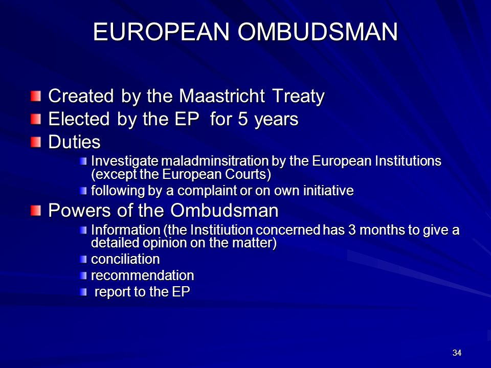 EUROPEAN OMBUDSMAN Created by the Maastricht Treaty