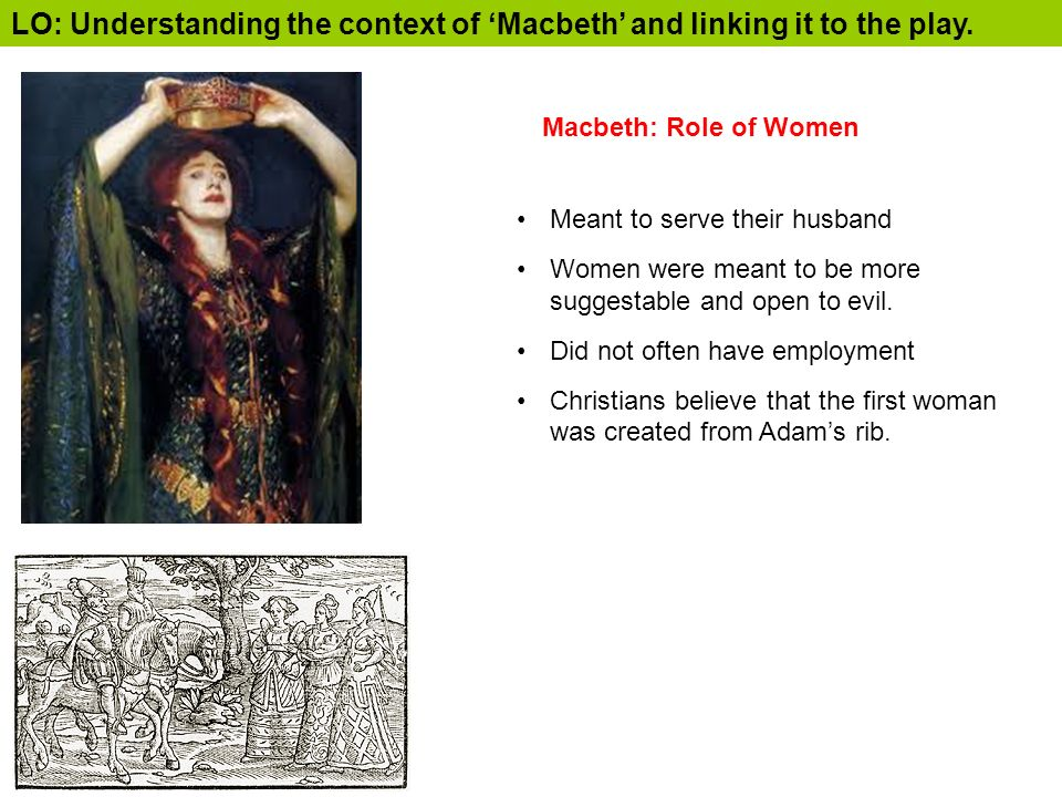 macbeth role of women The role of men and women is another major topic messina society is ruled by  men they make the decisions and have the power women have to do what they .