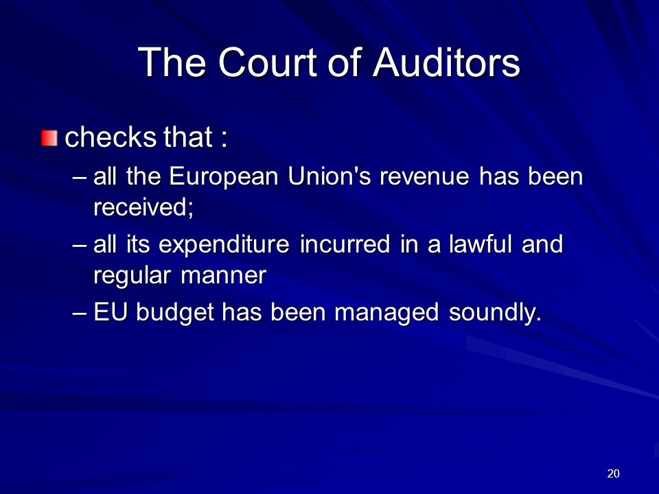 The Court of Auditors checks that :