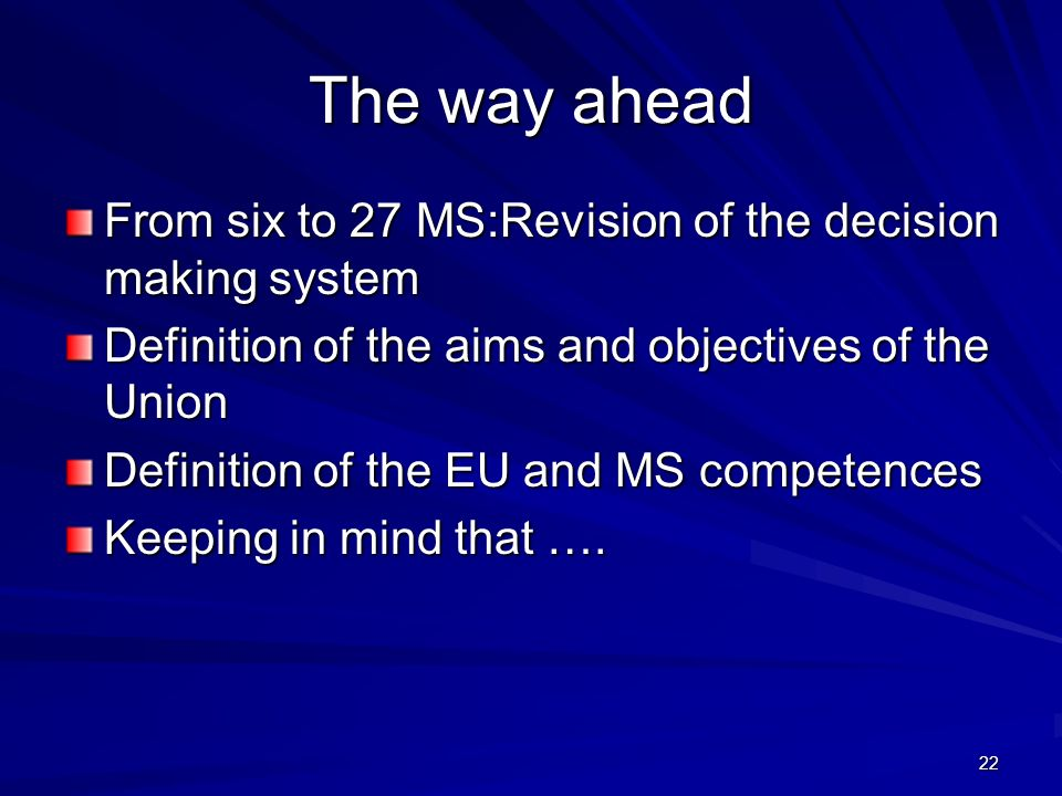 The way ahead From six to 27 MS:Revision of the decision making system