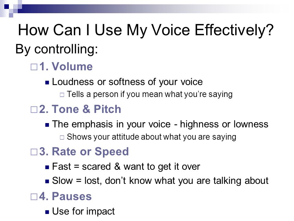 How Can I Use My Voice Effectively