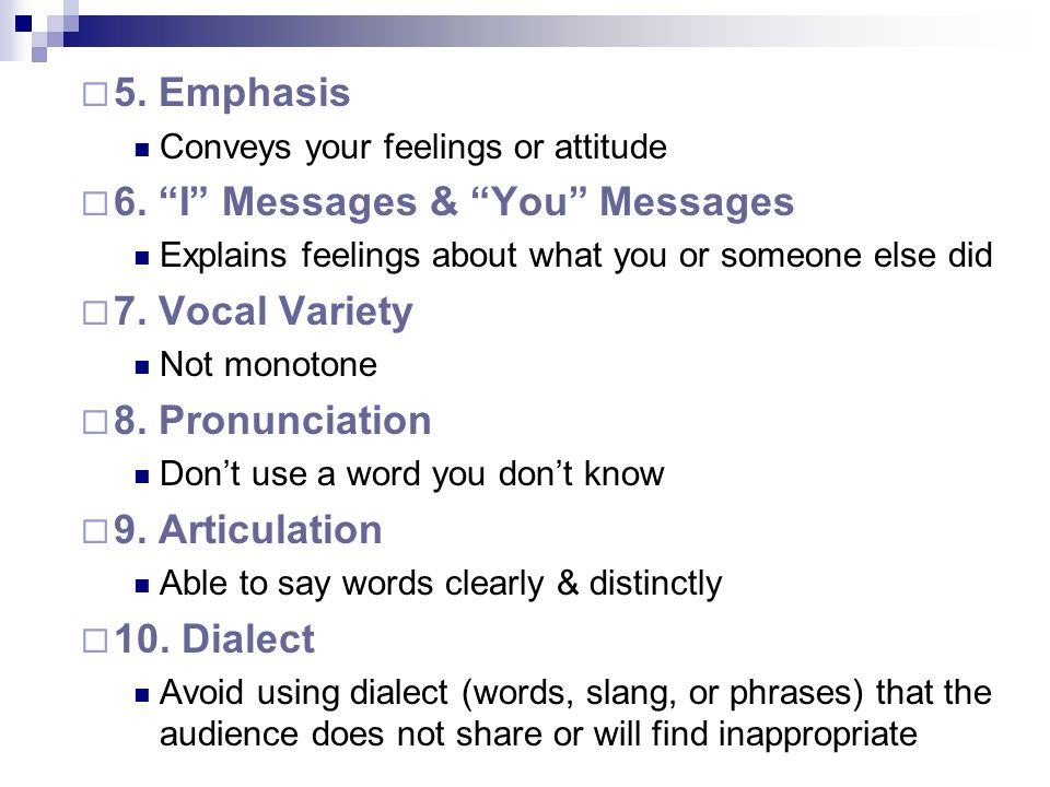 6. I Messages & You Messages 7. Vocal Variety 8. Pronunciation