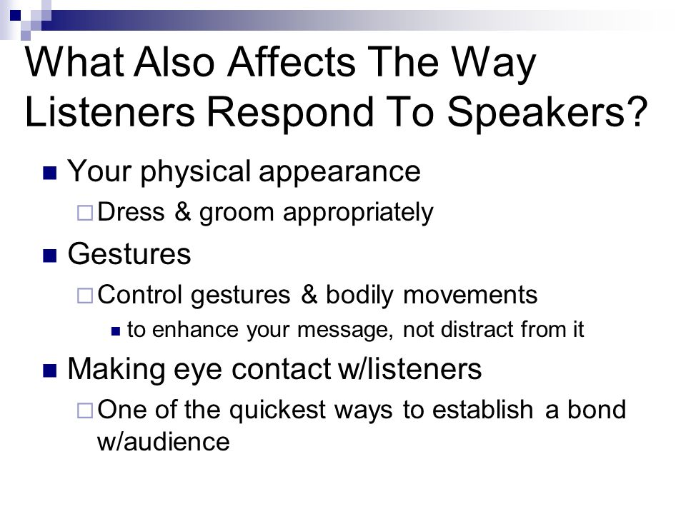 What Also Affects The Way Listeners Respond To Speakers