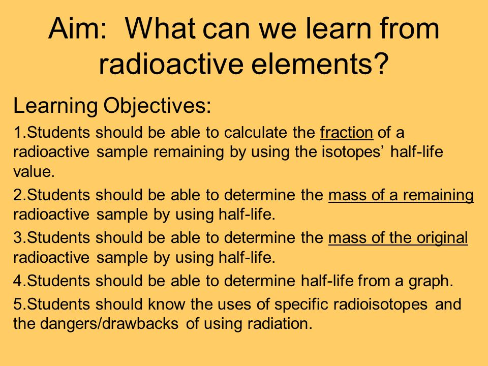 after three half-lives, what fraction of a radioactive sample ...