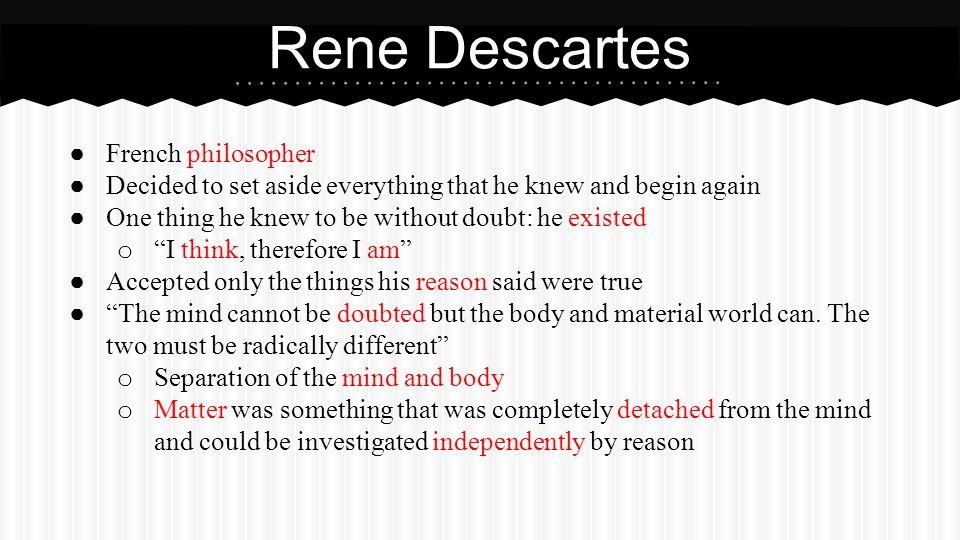 an analysis of the method of doubt by rene descartes a french philosopher The philosophy of rene descartes, a french rationalist archaic love of, or the an analysis of the method of doubt by rene descartes a french philosopher search for, wisdom or knowledge theory or logical analysis of the principles underlying conduct, thought, knowledge, and the nature of the.