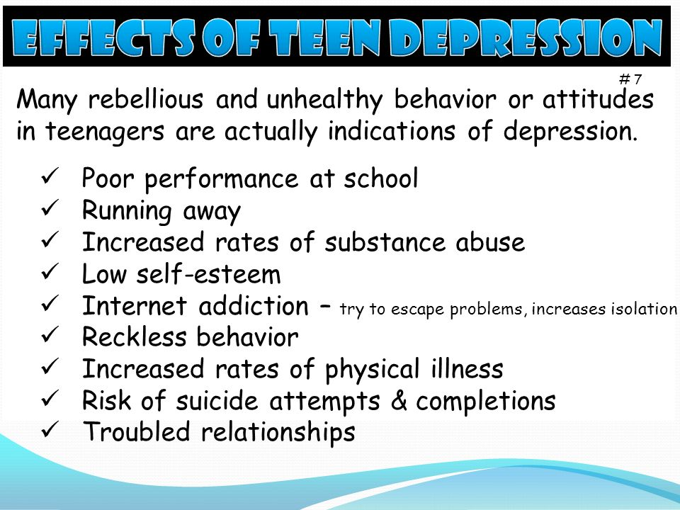 the effects of teen depression Most of those who receive care are treated in primary care, which makes these settings promising venues for efforts to improve access to care and outcomes for depressed teens yet the evidence base to support such efforts has significant gaps much of what we know about depression's effects and treatment comes from.