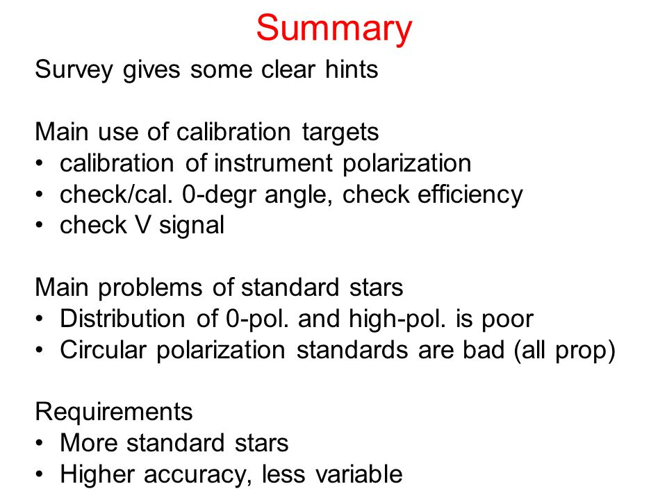 Summary Survey gives some clear hints Main use of calibration targets