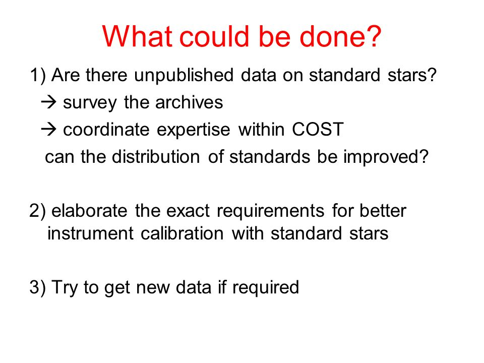 What could be done 1) Are there unpublished data on standard stars