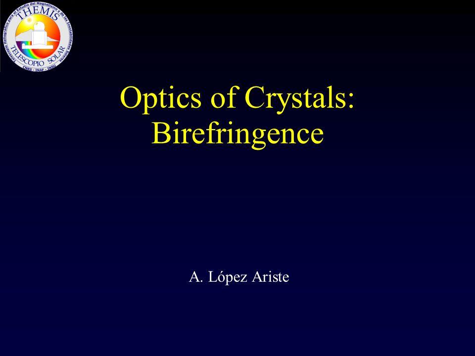 Optics of Crystals: Birefringence