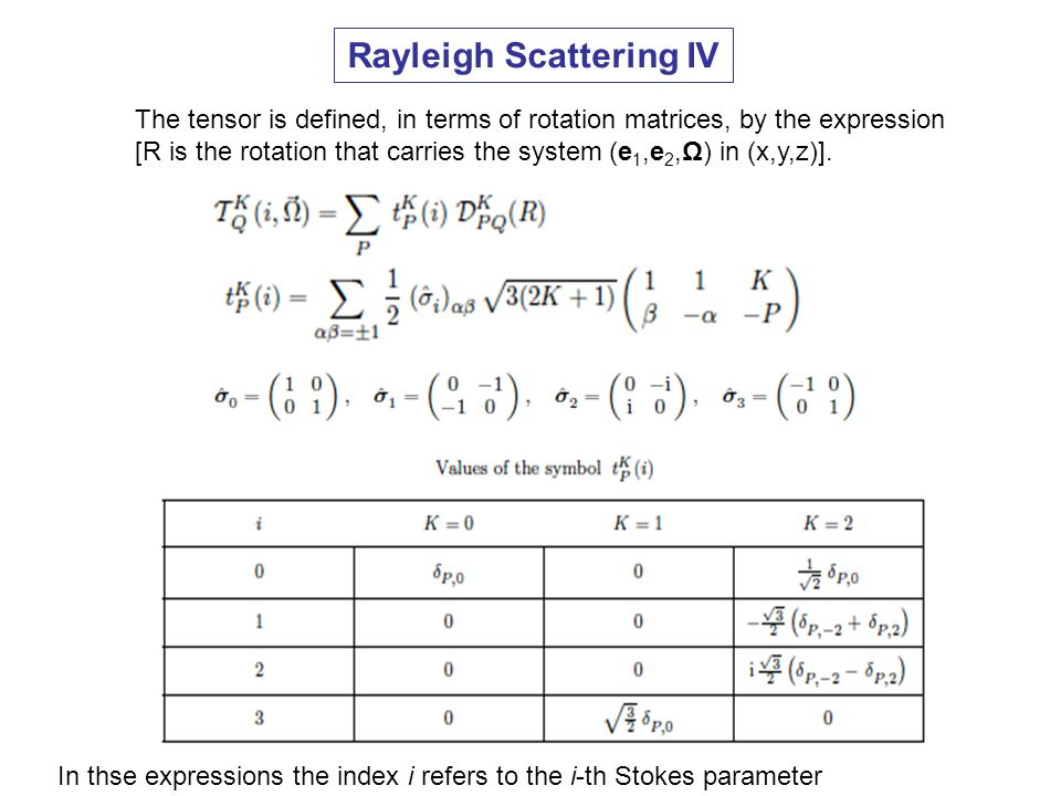 Rayleigh Scattering IV