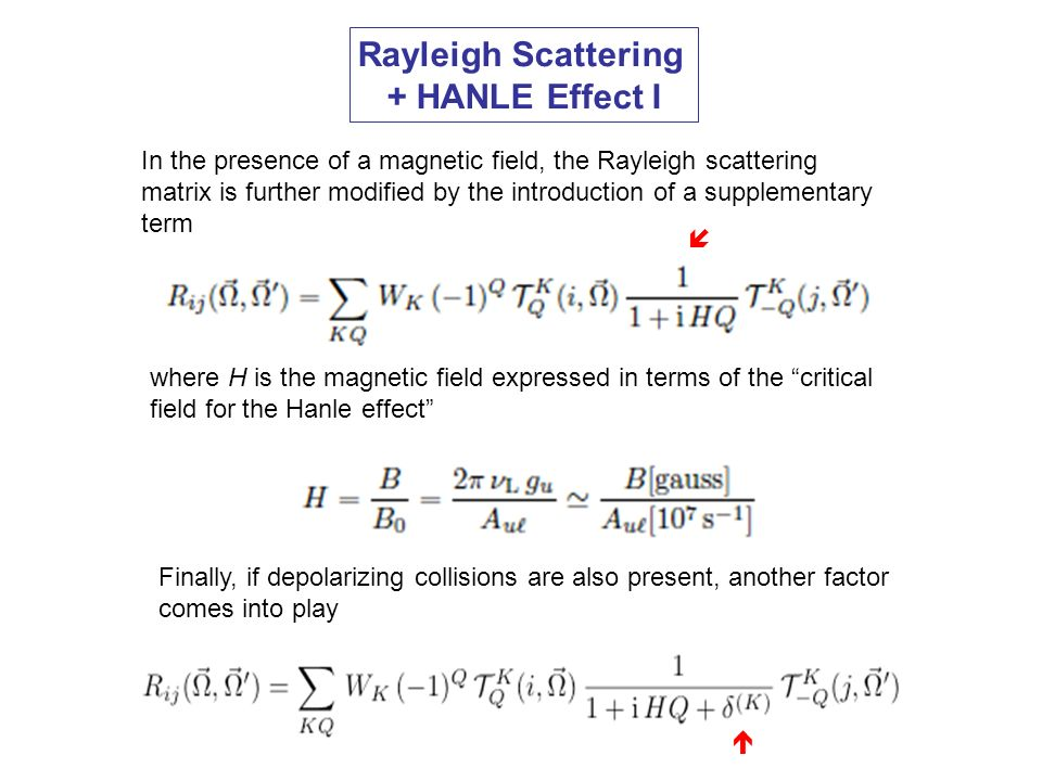 Rayleigh Scattering + HANLE Effect I