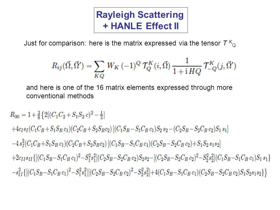 Rayleigh Scattering + HANLE Effect II