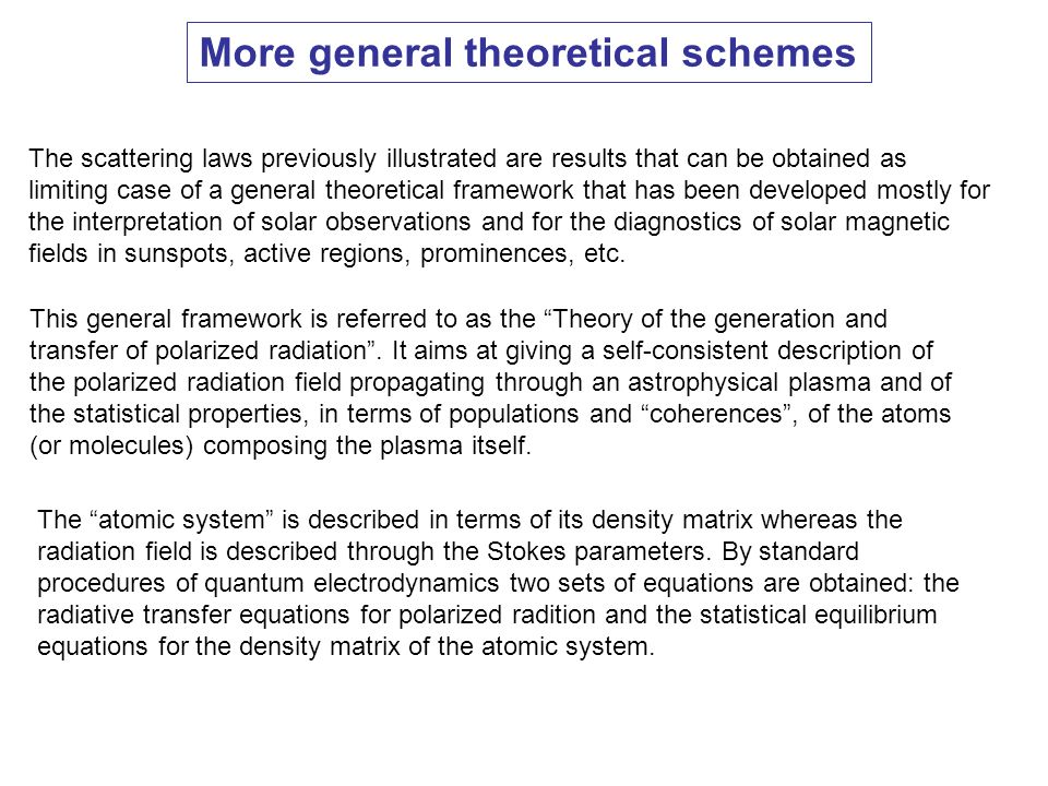 More general theoretical schemes