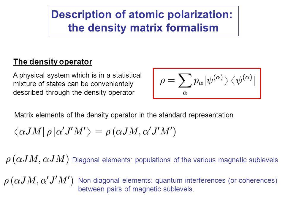Description of atomic polarization: the density matrix formalism