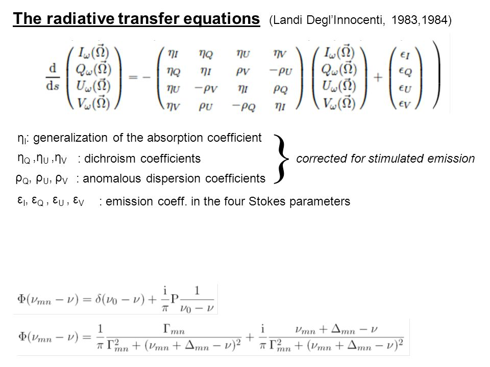 } The radiative transfer equations (Landi Degl'Innocenti, 1983,1984)