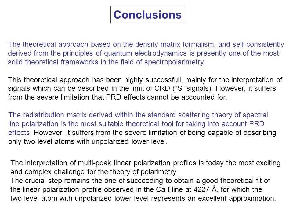 Conclusions The theoretical approach based on the density matrix formalism, and self-consistently.