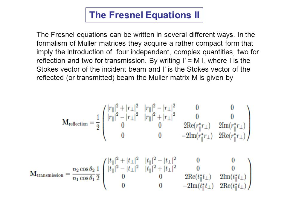 The Fresnel Equations II