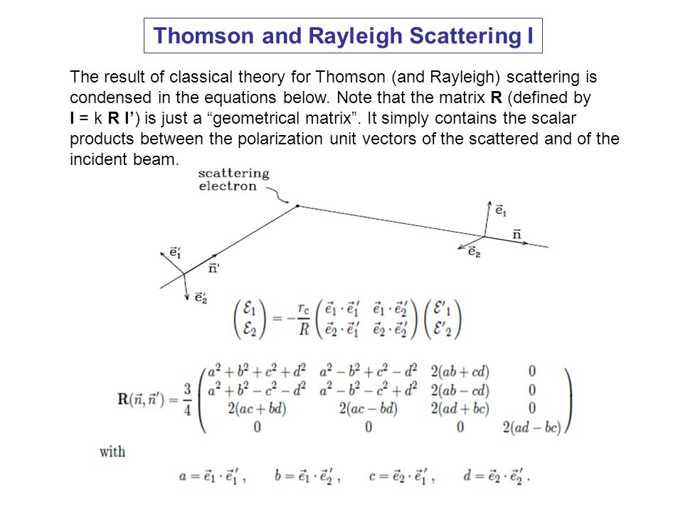 Thomson and Rayleigh Scattering I